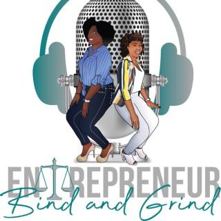 Entrepreneur Bind and Grind