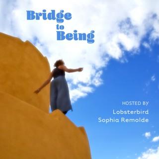Bridge to Being