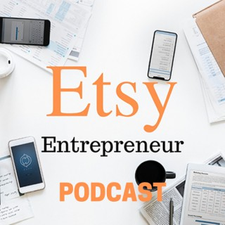 Etsy Entrepreneur's Podcast
