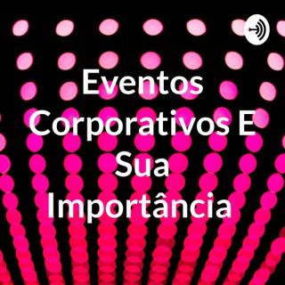 Eventos Corporativos E Sua Importância