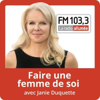 Faire une femme de soi avec Janie Duquette du FM103,3