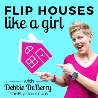Flip Houses Like a Girl