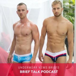 Brief Talk Podcast by Underwear News Briefs