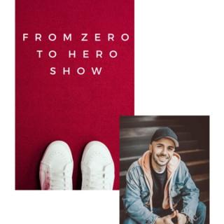 From Zero to Hero Show