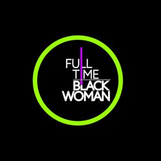 Full-Time Black Woman