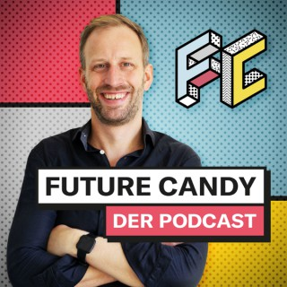 FUTURE CANDY - Der Podcast