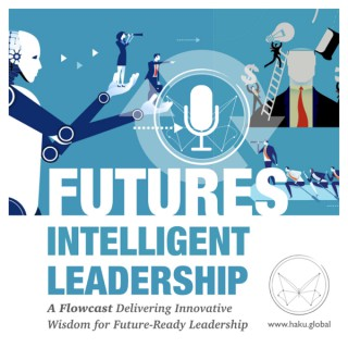 Futures Intelligent Leadership: Innovative Wisdom for Future-Ready Leadership
