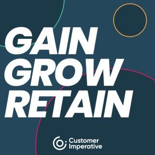 Gain, Grow, Retain Podcast