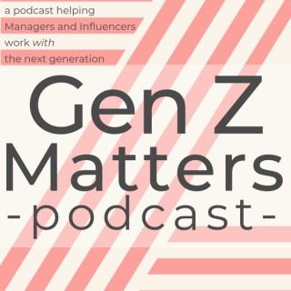 Gen Z Matters Podcast