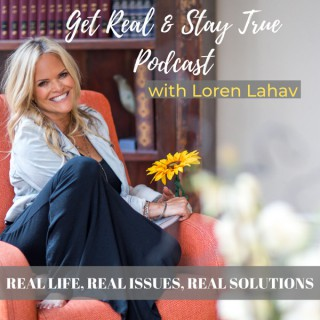 Get Real & Stay True: Motivation and Inspiration Podcast