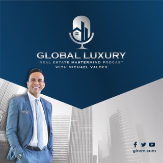 Global Luxury Real Estate Mastermind Podcast