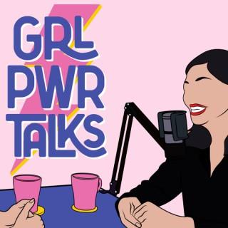 ???? GRL PWR TALKS