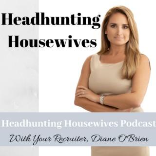Headhunting Housewives