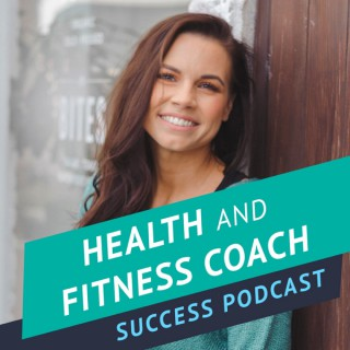 Health and Fitness Coach Success Podcast