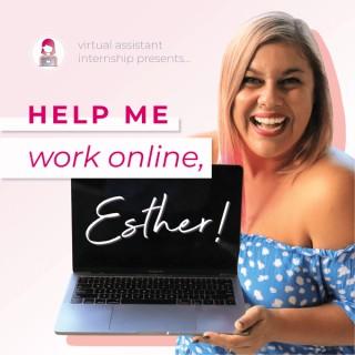 Help Me Work Online, Esther!