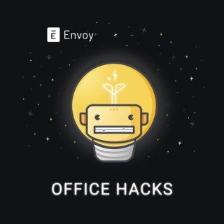 Envoy Office Hacks