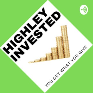 Highley Invested
