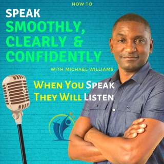 How to Speak Smoothly, Clearly & Confidently