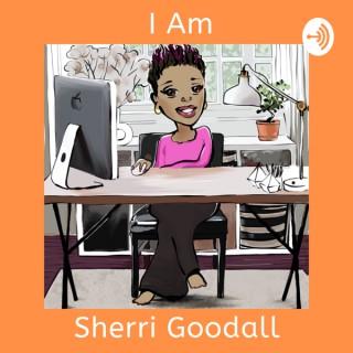 I Am Sherri Goodall