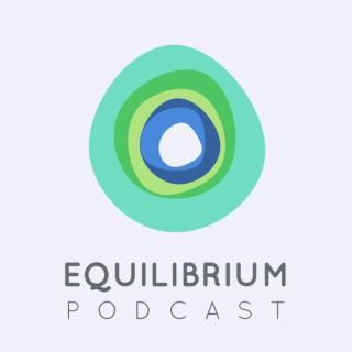 Equilibrium Podcast