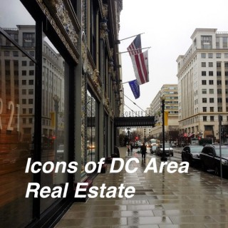 Icons of DC Area Real Estate