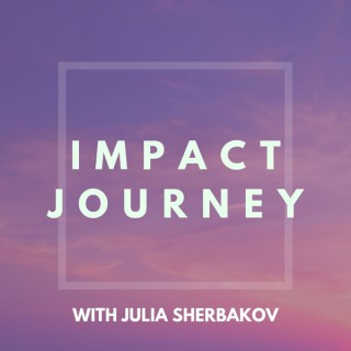 Impact Journey with Julia S