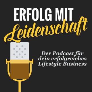 Erfolg mit Leidenschaft - Der Podcast rund um unsere kleine Rebellion gegen das Hamsterrad.