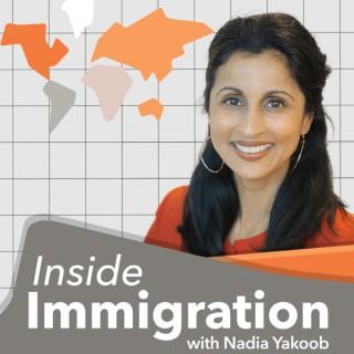 Inside Immigration with Nadia Yakoob