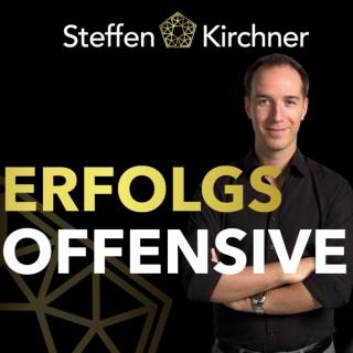 ERFOLGSOFFENSIVE - Life & Business Booster mit Steffen Kirchner | Erfolg | Motivation | Finanzielle Freiheit | Entrepreneursh