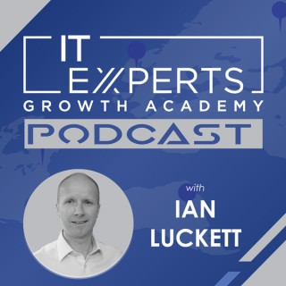 IT Experts Podcast with Ian Luckett