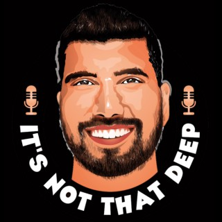 It's Not That Deep Podcast
