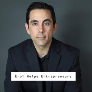 Erol Helps Entrepreneurs