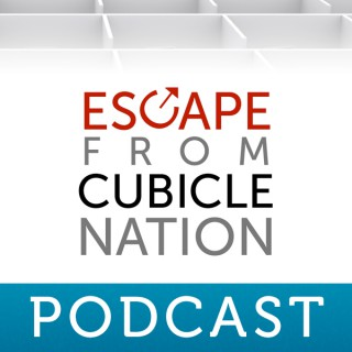Escape from Cubicle Nation Podcast