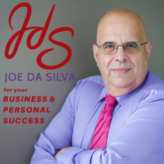 Joe da Silva | Podcast for your Business and Personal Success