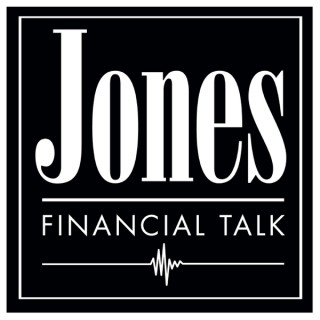 Jones Financial Talk