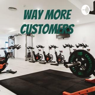 Way More Customers