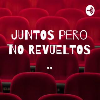 JUNTOS pero NO REVUELTOS ..