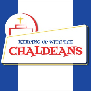 Keeping Up With The Chaldeans