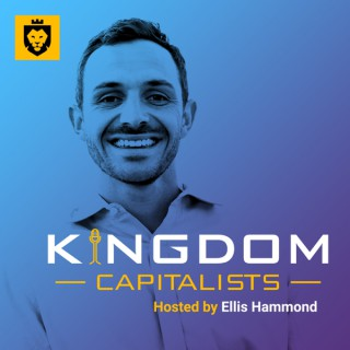 Kingdom Capitalists : For Christians Called to Start and Scale Successful Businesses