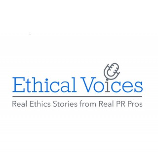 Ethical Voices Podcast: Real Ethics Stories from Real PR Pros