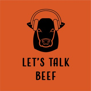 Let's Talk Beef Podcast