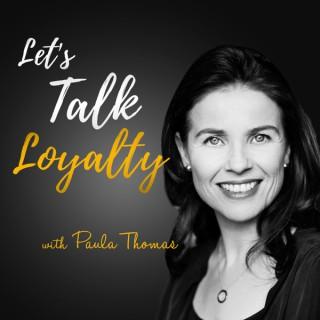 Let's Talk Loyalty