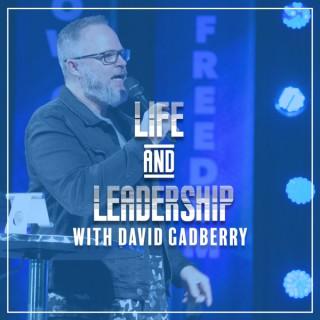 Life and Leadership with David Gadberry