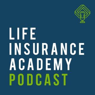 Life Insurance Academy Podcast