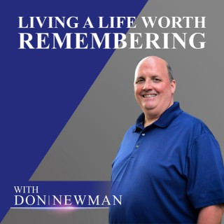 Living a Life Worth Remembering