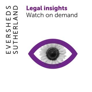 Eversheds Sutherland – Legal Insights (video)