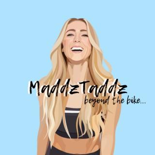 MaddzTaddz: Beyond The Bike