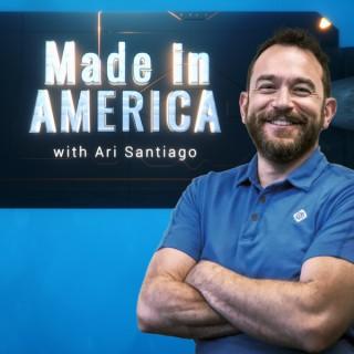Made in America with Ari Santiago