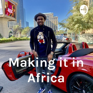 Making it in Africa