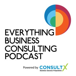 Everything Business Consulting - A Podcast for Business Consultants